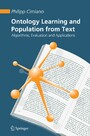 Ontology Learning and Population from Text - Algorithms, Evaluation and Applications