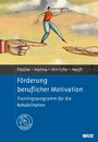 Förderung beruflicher Motivation - Trainingsprogramm für die Rehabilitation. Mit Online-Materialien