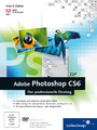 Adobe Photoshop CS6 - Der professionelle Einstieg