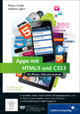 Apps mit HTML5 und CSS3 - Für iPhone, iPad und Android - inkl. jQuery Mobile, PhoneGap, Sencha Touch & Co.