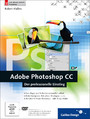 Adobe Photoshop CC - Der professionelle Einstieg