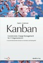 Kanban - Evolutionäres Change Management für IT-Organisationen